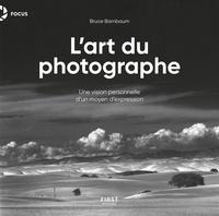 Bruce Barnbaum - L'art du photographe - Une vision personnelle d'un moyen d'expression.