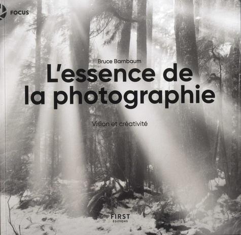 L'essence de la photographie. Vision et créativité