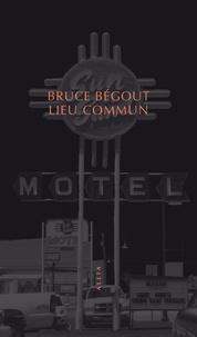 Bruce Bégout - Lieu commun - Le motel américain.