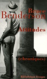 Bruce Benderson - Attitudes.