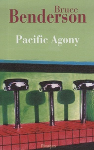 Bruce Benderson - Pacific agony.