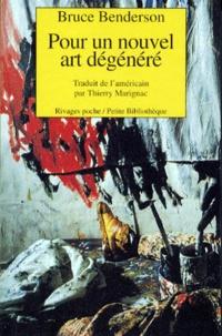 Bruce Benderson - Pour un nouvel art dégénéré.