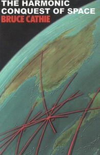 Bruce Cathie - The Harmonic Conquest of Space.