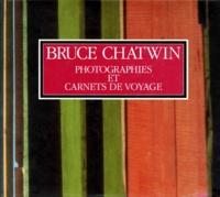Bruce Chatwin - Photographies et carnets de voyage.