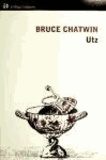 Bruce Chatwin - Utz.