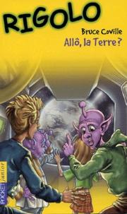 Bruce Coville - Allô, la Terre ?.