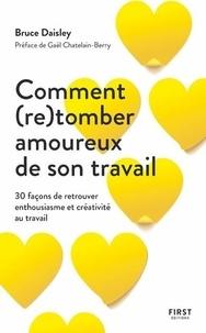 Téléchargez Google Books pour allumer Comment (re)tomber amoureux de son travail  - 30 façons de retrouver enthousiasm et créativité au travail in French