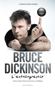 Bruce Dickinson - Bruce Dickinson - L'autobiographie.