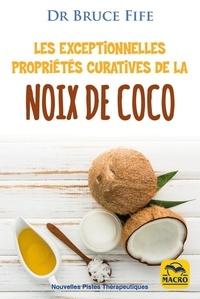 Bruce Fife - Les exceptionnelles propriétés curatives de la noix de coco.