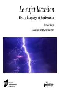Bruce Fink - Le sujet lacanien - Entre langage et jouissance.
