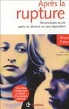 Bruce Fisher - Après la rupture - Reconstruire sa vie après un divorce ou une séparation.