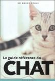Bruce Fogle - Le guide référence du chat.