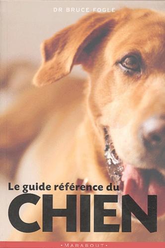 Bruce Fogle - Le guide référence du chien.