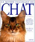 Bruce Fogle - Le monde fascinant du chat.