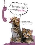 Bruce Fogle - Si votre chat pouvait parler....