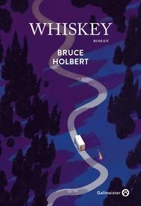 Bruce Holbert - Whiskey.