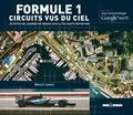 Bruce Jones - Formule 1 Circuits vus du ciel - 28 pistes de légende en images satellites haute définition.