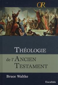 Bruce K. Waltke - Théologie de l'Ancien Testament - Une approche exégétique, canonique et thématique.