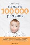 Bruce Lansky - Le guide des 100 000 prénoms.