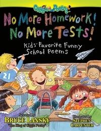 Bruce Lansky et Stephen Carpenter - No More Homework! No More Tests! - Kids' Favorite Funny School Poems.