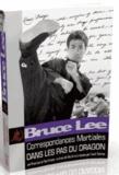 Bruce Lee - Correspondances martiales - Dans les pas du Dragon.