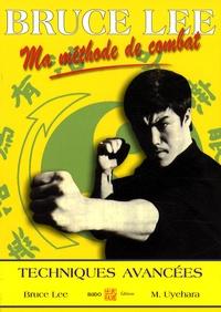 Bruce Lee et Mitoshi Uyehara - Ma méthode de combat - Jeet Kun Do 4, Techniques avancées.