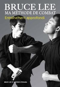 Bruce Lee et Mitoshi Uyehara - Ma méthode de combat - Entraînement approfondi.