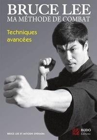 Bruce Lee et Mitoshi Uyehara - Ma méthode de combat - Techniques avancées.