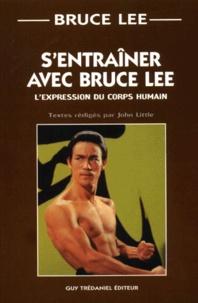 Bruce Lee et John Little - S'entraîner avec Bruce Lee. - L'expression du corps humain.