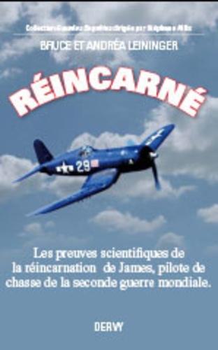 Réincarné. Les preuves scientifiques de la réincarnation d'un pilote de la seconde guerre mondiale