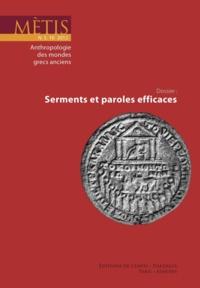 Bruce Lincoln et Claude Calame - Mètis N° 10/2012 : Serments et paroles efficaces.