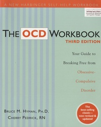 Bruce M. Hyman et Cherry Pedrick - The OCD Workbook - Your Guide to Breaking Free from Obsessive Compulsive Disorder.