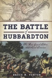 Bruce-M Venter - The Battle of Hubbardton - The Rear Guard Action That Saved America.