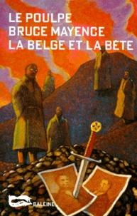 Bruce Mayence - La Belge et la bête.