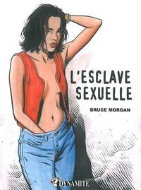 Bruce Morgan - Les instincts pervers Tome 2 : L'esclave sexuelle.