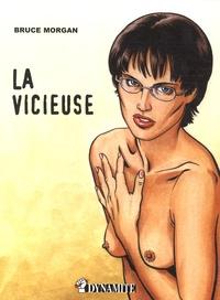 Bruce Morgan - Les instincts pervers Tome 4 : La vicieuse.