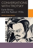 Bruce Nesbitt - Conversations with Trotsky - Earle Birney and the Radical 1930s.