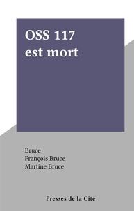 Bruce et François Bruce - OSS 117 est mort.