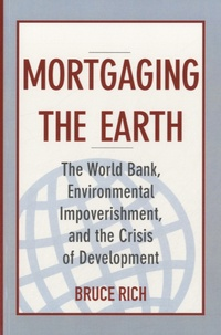 Histoiresdenlire.be Mortgaging the Earth - The World Bank, Environmental Impoverishment, and the Crisis of Development Image