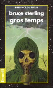 Bruce Sterling - Gros temps.