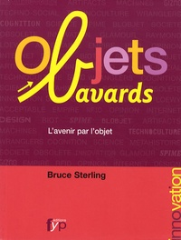 Bruce Sterling - Objets bavards.