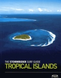 Bruce Sutherland - The Stormrider Surf Guide Tropical Islands.