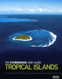 Deedr.fr The Stormrider Surf Guide Tropical Islands Image