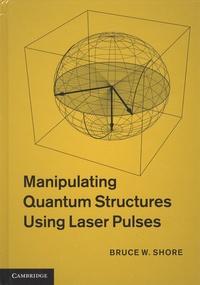Histoiresdenlire.be Manipulating Quantum Structures Using Laser Pulses Image