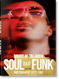 Bruce-W Talamon et Reuel Golden - Bruce W. Talamon - Soul, R&B, Funk - Photographs 1972–1982.