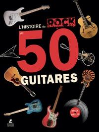 Bruce Wexler - L'histoire du rock en 50 guitares.