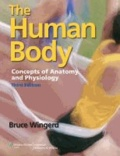 Bruce Wingerd - The Human Body - Concepts of Anatomy and Physiology.