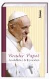 Bruder Papst - Anekdoten & Episoden.