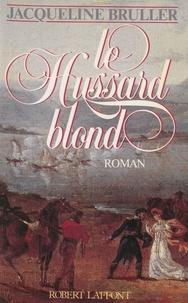 Bruller - Le Hussard blond.
