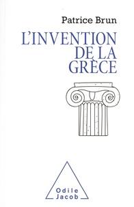 Brun Patrice - L'invention de la Grèce - Retour sur les utilisations dévoyées de l'Antiquité grecque.